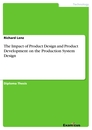 Titel: The Impact of Product Design and Product Development on the Production System Design