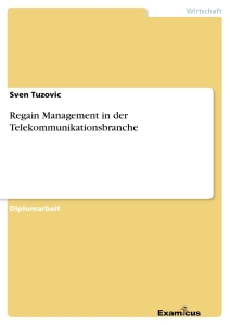 Titel: Regain Management in der Telekommunikationsbranche