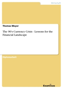 Title: The 90's Currency Crisis - Lessons for the Financial Landscape