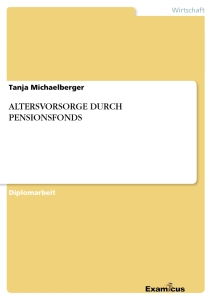 Titel: ALTERSVORSORGE DURCH PENSIONSFONDS
