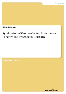 Title: Syndication of Venture Capital Investments - Theory and Practice in Germany