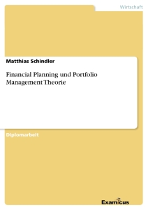 Titel: Financial Planning und Portfolio Management Theorie