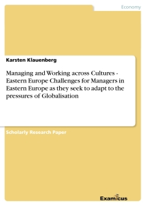 Title: Managing and Working across Cultures - Eastern Europe		Challenges for Managers in Eastern Europe as they seek to adapt to the pressures of Globalisation