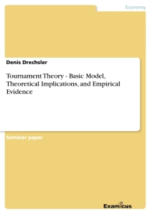 Title: Tournament Theory - Basic Model, Theoretical Implications, and Empirical Evidence