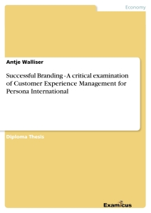 Título: Successful Branding - A critical examination of Customer Experience Management for Persona International