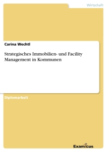 Titel: Strategisches Immobilien- und Facility Management in Kommunen