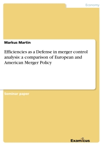 Title: Efficiencies as a Defense in merger control analysis: a comparison of European  and American Merger Policy