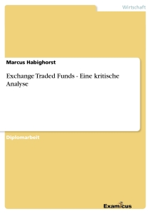 Titel: Exchange Traded Funds - Eine kritische Analyse