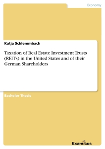 Title: Taxation of Real Estate Investment Trusts (REITs) in the United States and of their German Shareholders