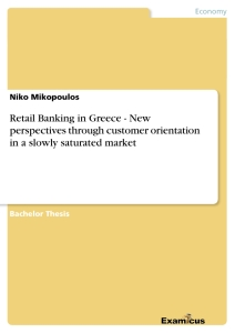 Title: Retail Banking in Greece - New perspectives through customer orientation in a slowly saturated market