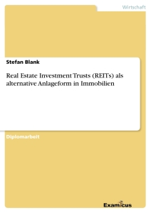 Titel: Real Estate Investment Trusts (REITs)	als alternative Anlageform in Immobilien