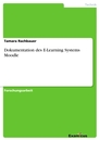 Title: Dokumentation des E-Learning Systems Moodle