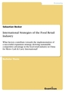Title: International Strategies of the Food Retail Industry