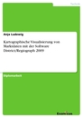 Title: Kartographische Visualisierung von Marktdaten mit der Software District/Regiograph 2009