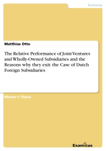 Title: The Relative Performance of Joint Ventures and Wholly-Owned Subsidiaries and the Reasons why they exit: the Case of Dutch Foreign Subsidiaries