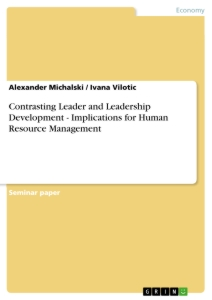 Title: Contrasting Leader and Leadership Development - Implications for Human Resource Management