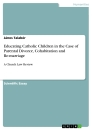 Title: Educating Catholic Children in the Case of Parental Divorce, Cohabitation and Re-marriage