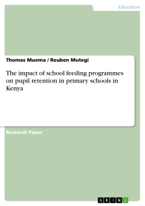 Title: The impact of school feeding programmes on pupil retention in primary schools in Kenya