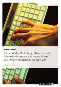 Title: Social Media Marketing. Chancen und Herausforderungen der neuen Form des Online-Marketings im Web 2.0