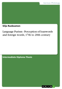 Title: Language Purism - Perception of loanwords and foreign words, 17th to 20th century