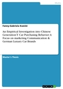 Title: An Empirical Investigation into Chinese Generation Y Car Purchasing Behavior: A Focus on marketing Communication & German Luxury Car Brands