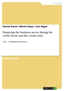 Title: Financing the business sector during the credit boom and the credit crisis