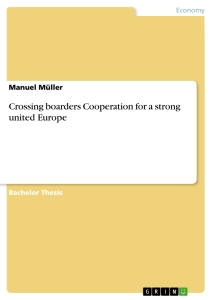 Title: Crossing boarders Cooperation for a strong united Europe