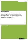 Titel: Die strategische Situationsanalyse im Sportmarketing am Beispiel Deutscher Racketlon Verband e.V.
