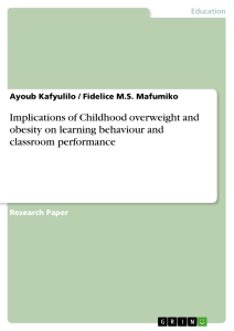 Title: Implications of Childhood overweight and obesity on learning behaviour and classroom performance
