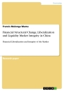 Title: Financial Structural Change, Liberalization and Liquidity Market Integrity in China