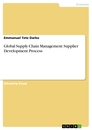 Title: Global Supply Chain Management: Supplier Development Process