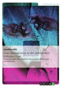 Titel: Case Management in der ambulanten Palliative Care