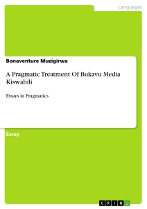 Title: A Pragmatic Treatment Of Bukavu Media Kiswahili