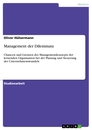 Titel: Management der Dilemmata