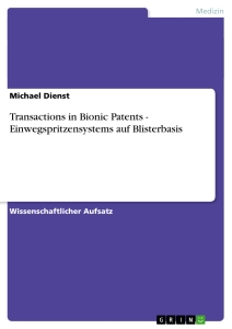 Titel: Transactions in Bionic Patents - Einwegspritzensystems auf Blisterbasis