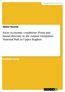 Title: Socio economic conditions: Floral and faunal diversity in the Lulusar Dutipatsar National Park in Upper Kaghan