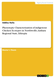 Titel: Phenotypic Characterization of indigenous Chicken Ecotypes in Northwollo, Amhara Regional State, Ethiopia