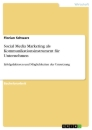 Title: Social Media Marketing als Kommunikationsinstrument für Unternehmen