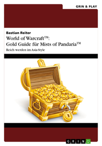 Titel: World of Warcraft: Gold Guide für Mists of Pandaria