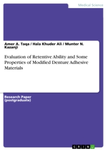 Title: Evaluation of Retentive Ability and Some Properties of Modified Denture Adhesive Materials