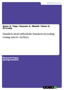 Title: Stainless steal orthodotic brackets recycling (using micro–etcher)