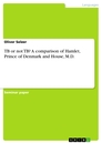 Titel: TB or not TB? A comparison of Hamlet, Prince of Denmark and House, M.D.