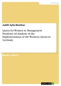 Title: Quota for Women in Management Positions: An Analysis of the Implementation of the Womens Quota in Germany