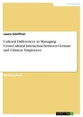 Title: Cultural Differences in Managing Cross-Cultural Interaction between German and Chinese Employees