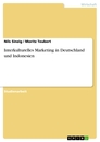 Title: Interkulturelles Marketing in Deutschland und Indonesien