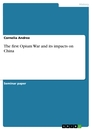 Titel: The first Opium War and its impacts on China