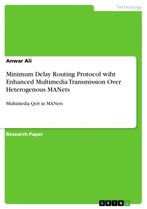 Title: Minimum Delay Routing Protocol wiht Enhanced Multimedia Transmission Over Heterogenous MANets