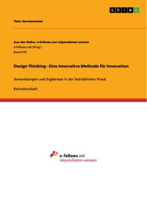 Titel: Design Thinking - Eine innovative Methode für Innovation
