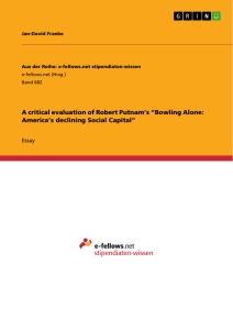 """Title: A critical evaluation of Robert Putnam's """"Bowling Alone: America's declining Social Capital"""""""