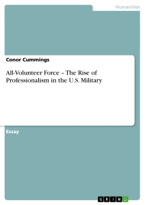 Titel: All-Volunteer Force – The Rise of Professionalism in the U.S. Military